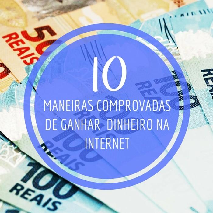 10 maneira comprovadas de ganhar dinheiro na Internet