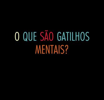 O que são gatilhos mentais_1